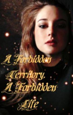 A Forbidden Territory, A Forbidden Life by nyrine1618