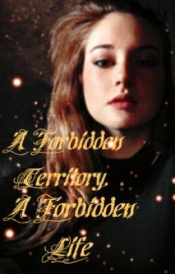 A Forbidden Territory, A Forbidden Life