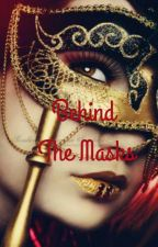 Behind the Masks by GrissyQuinn