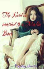 The Nerd Is Married To A Mafia Boss by sky_blue29