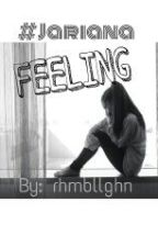 FEELING [Jariana] by rhmbllghn
