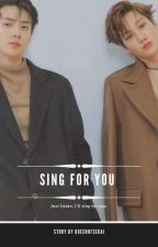 Sing For You|SeKai| by Iovesekai