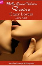 CRAZY LOVERS by Dani_Alba