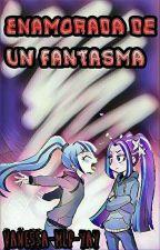 Me Enamore De Un Fantasma by Vanessa-mlp-yay