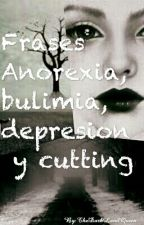 Frases Depresion, Cutting, Anorexia Y Bulimia by TheDarkLandQueen