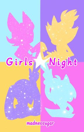 Girls Night by Madnessugar