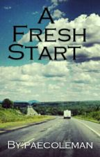 A Fresh Start by paecoleman
