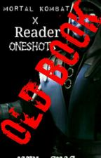 (COMPLETED) Mortal Kombat X Reader One shots  by scrambledfandoms