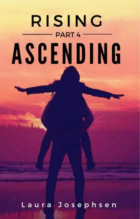 Rising,  Part 4: Ascending by LauraJosephsen