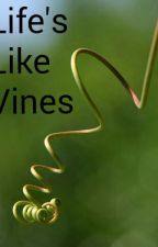 Life's Like Vines by Cant-understand-you2