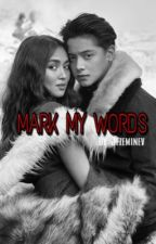 Mark My Words (Kathniel) by jezeminev