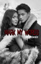 Mark My Words by jezeminev