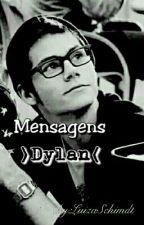 Mensagens >Dylan< by umadoidaestranha