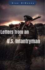 Letters From a U.S. Infantryman(1938-1945) by GianDanteDiManna