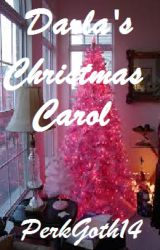 Darla's Christmas Carol by PerkyGoth14