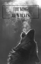 The King Of Wolves by ensilvanus