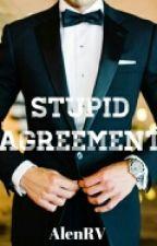 Stupid Agreement by AlenRV