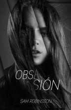 Obsesión by SamRobinsson