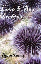 Love and Sea Urchins by miknic24