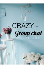 Crazy Group Chat [CJR] by afinxx