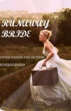 RunAway Bride (ongoing)... by BimboLimbo