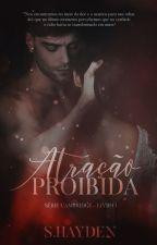 Atração Proibida (Trilogia Atração) by SaraGrey9