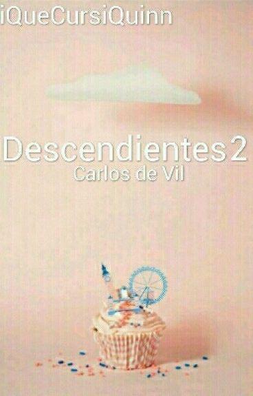 Descendientes 2: Carlos Y Tú (Libro 2)
