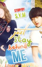 Just stay behind me by MaxinePepito