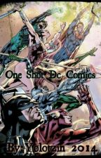 One Shot Dc Comics by Yolotzin2014