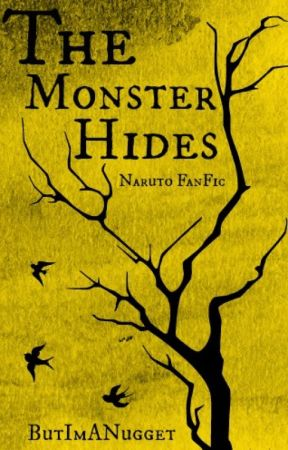 The Monster Hides (Naruto Fanfic) by ButImANugget