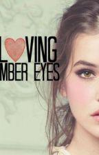 Loving Amber Eyes by JessieBrown1