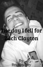 The Day I Fall For Zach Clayton by bruhitschey