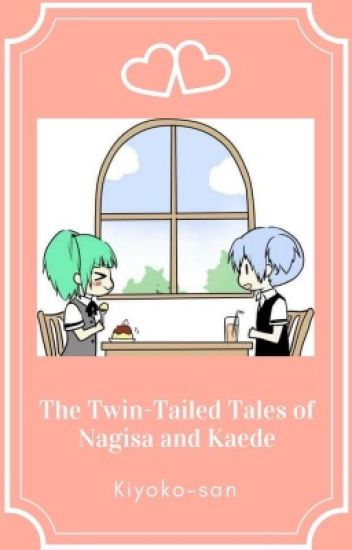 The Twin-Tailed Tales of Nagisa and Kaede