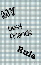 My Bestfriend Rule by ASnowGirlph
