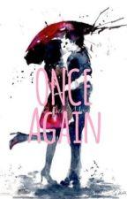 ONCE AGAIN [#IIWAP2] by MissGesh
