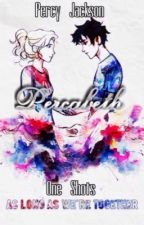 Percabeth One Shots (Collection 1) {Complete} by CaptainMercy
