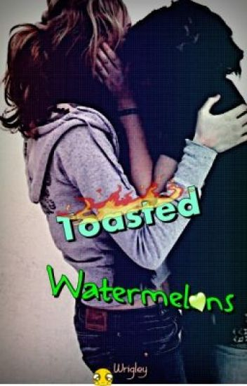 Toasted Watermelons [GirlxGirl]