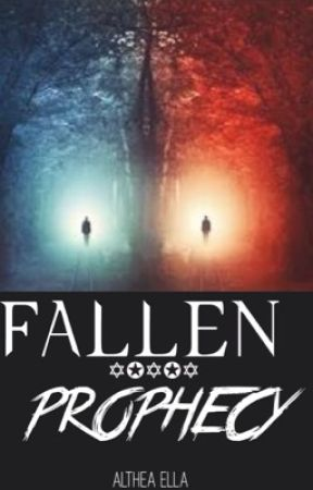 Fallen Prophecy by EmpressAlthea