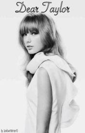 Dear Taylor by darkswiftwriter13