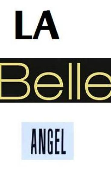 La Belle Angel ( previously:You abandoned me and now you want me back!)