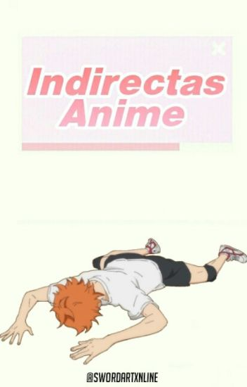 Indirectas Anime.©