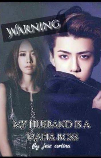 Warning  ! my husband is a mafia boss