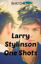 ~Larry Stylinson One Shots~ by Britt1D4Life