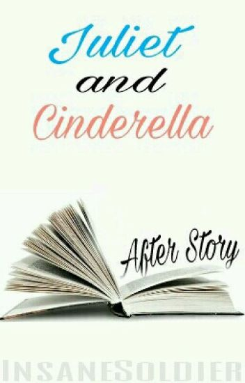 Juliet and Cinderella: After Story