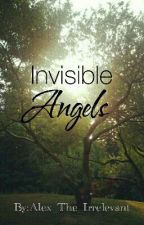 Invisible Angels by Alex_The_Irrelevant