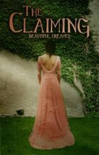 The Claiming by Beautiful_Dreamer