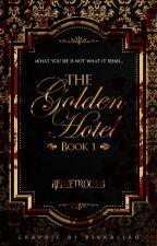 The Golden Hotel by Zetroc143Ella