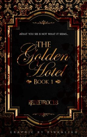 The Golden Hotel (Book 1) || Published Soon by RedZetroc18