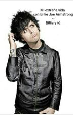 Mi extraña vida con Billie Joe Armstrong~Billie Y Tú by MoskMustDie