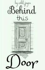 Behind This Door [EDITING] by cold_joyen